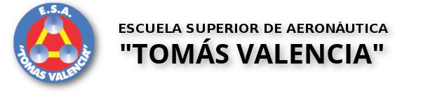 """ESCUELA SUPERIOR DE AERONÁUTICA """"TOMÁS VALENCIA"""""""